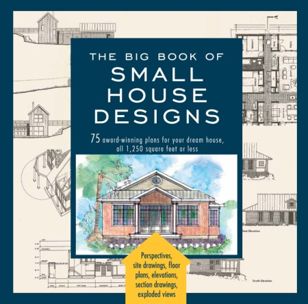 Big Book of Small House Designs by Don Metz Black Dog Leventhal