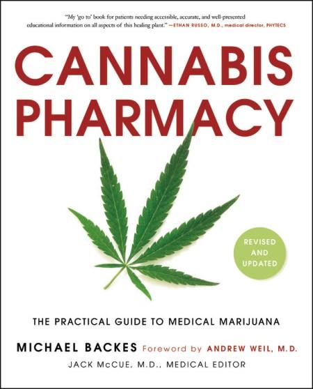 Cannabis Pharmacy by Michael Backes   Black Dog & Leventhal
