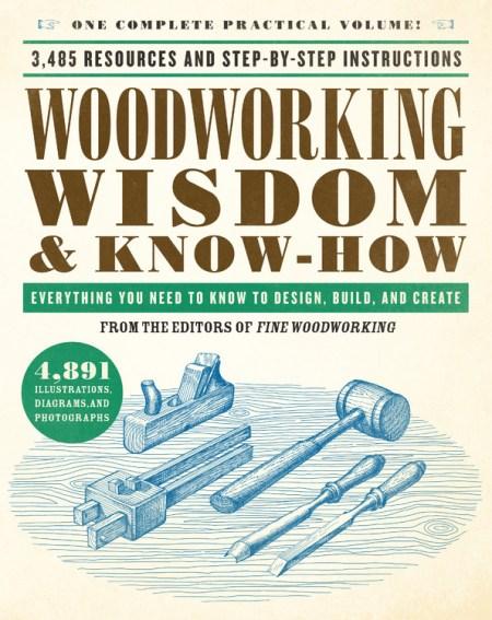 Woodworking Wisdom Know How By Taunton Press Taunton Press Black